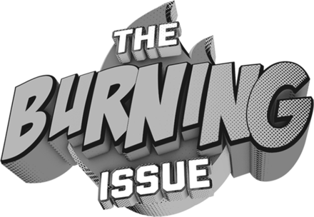 The Burning Issue